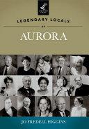 Legendary Locals of Aurora