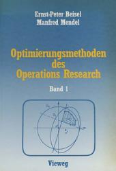 Optimierungsmethoden des Operations Research: Band 1 Lineare und ganzzahlige lineare Optimierung