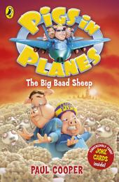 Pigs in Planes: The Big Baad Sheep: The Big Baad Sheep