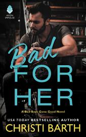 Bad for Her: Bad Boys Gone Good