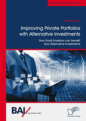 Improving Private Portfolios with Alternative Investments  How Small Investors can benefit from Alternative Investments