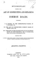 Rudimentary Papers on the art of constructing and repairing Common Roads  Containing I  A Survey of the metropolitan roads  by S  Hughes  II  The Art of constructing Common Roads  by H  Law  III  Remarks on the maintenance of macadamised roads by     Sir J  F  Burgoyne     Fourth edition with additions   Edited by R  M   PDF
