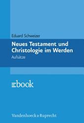 Neues Testament und Christologie im Werden: Aufsätze
