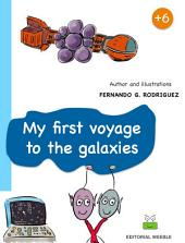My first voyage to the Galaxies