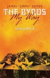 'The Byrds - My Way': Volume 6