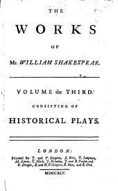 Historical plays: King Lear. King John. King Richard II. King Henry IV, pt. I-II. King Henry V