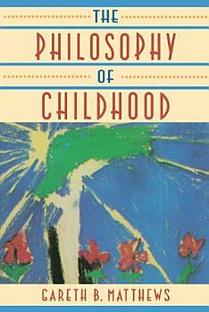 The Philosophy of Childhood PDF