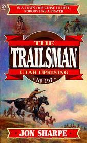 Trailsman 197: Utah Uprising