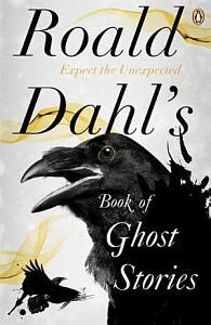 Roald Dahl s Book of Ghost Stories Book