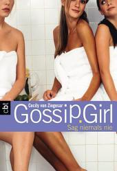 Gossip Girl 7: Sag niemals nie