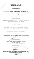 Annals of Some Remarkable A  rial and Alpine Voyages  Including Those of the Author PDF