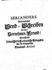 Serianders Vertrauliches Send-Schreiben An einen Vornehmen Freund Betreffende Unterschiedlich-erbauliche Gedancken über die Evangelische Glaubens-Articul