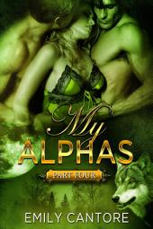 My Alphas: Part Four (Ménage BBW Paranormal Werewolf Romance)