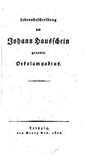 Lebensbeschreibung des Johann Hausschein, genannt Oekolampadius