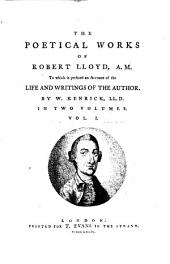 The Poetical Works of Robert Lloyd, A. M.: To which is Prefixed an Account of the Life and Writings of the Author, Volume 2