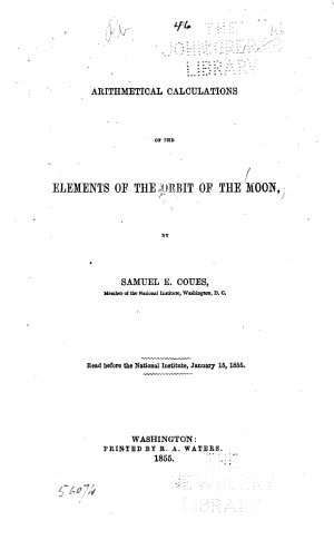 Arithmetical Calculations of the Elements of the Orbit of the Moon