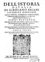Dell' istoria d'Italia, ... dalla Venuta d'Annibale Cartaginese in Italia, che fu gli anni del mondo 3750. fino à gli anni di Christo N. Signore 1527 ...