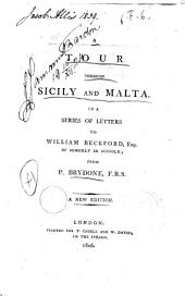 A Tour Through Sicily and Malta in a Series of Letters to William Beckford ... from P. Brydone, F.R.S. A New Edition