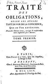 Traité des obligations, selon les regles tant du for de la conscience, que du for extérieur: Volume1