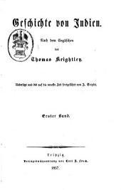 Geschichte von Indien: nach dem Englischen des Thomas Keightley ; übersetzt und bis auf die neueste Zeit fortgeführt von J. Seybt, Band 1