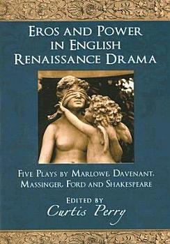 Eros and Power in English Renaissance Drama PDF