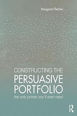 Constructing the Persuasive Portfolio