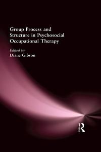 Group Process and Structure in Psychosocial Occupational Therapy PDF