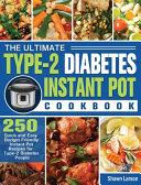 The Ultimate Type-2 Diabetes Instant Pot Cookbook