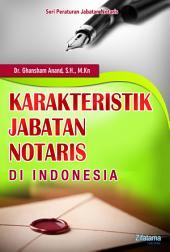 Karakteristik Jabatan Notaris Di Indonesia