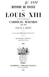 Histoire de France sous Louis XIII et sous le Ministère du cardinal Mazarin 1610-1661