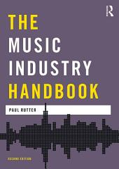 The Music Industry Handbook: Edition 2