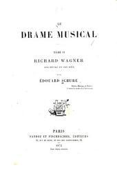 Richard Wagner, son œuvre et son idée