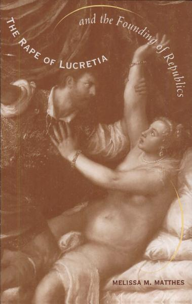 Download Rape of Lucretia and the Founding of Republics Book