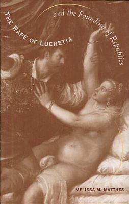 Rape of Lucretia and the Founding of Republics