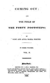 Coming out: and The field of the forty footsteps, Volume 2