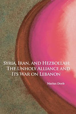 Syria  Iran  and Hezbollah