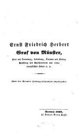 Ernst Friedrich Herbert Graf von Münster, Herr auf Derneburg, Ledenburg, Dornum und Binder, ...