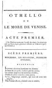 Othello, ou, Le more de Venise: tragédie : représentée à Paris, pour la première fois, sur le Theâtre de la République, le lundi 26 novembre 1792, l'an premier de la République