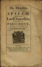 His Majesties Most Gracious Speech, Together with the Lord Chancellors, to Both Houses of Parliament: On Munday the 21th of October, 1678 : by His Majesties Special Command