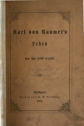 Karl von Raumer's leben von ihm selbst erzählt