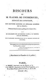 Discours de M. Clausel de Coussergues, député de l'Aveyron, sur les fonds destinés aux dépenses secrètes de la police, prononcé dans le séance publique du 16 juin 1821: suivi de remarques sur les réponses faites à ce discours par les ministres, et de quelques considérations sur la marche actuelle du ministère