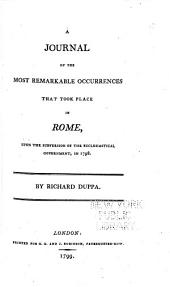 A Journal of the Most Remarkable Occurences that Took Place in Rome: Upon the Subversion of the Ecclesiastical Government, in 1798
