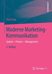 Moderne Marketing-Kommunikation: System - Prozess - Management, Ausgabe 2