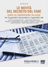 Le novità del Decreto del fare: Appalti e infrastrutture - concordato preventivo - energia - finanziamenti alle imprese - imposte - riscossione - semplificazioni - taglio adempimenti fiscali