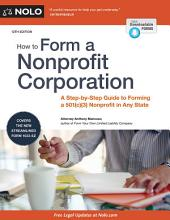 How to Form a Nonprofit Corporation (National Edition): A Step-by-Step Guide to Forming a 501(c)(3) Nonprofit in Any State, Edition 12