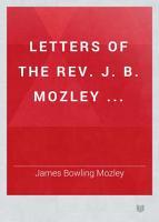 Letters of the Rev  J  B  Mozley     PDF