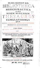 Bibliotheca medico-pratica sive rerum medicarum thesaurus...