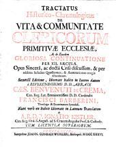 Tractatus historico-chronologicus De vita et communitate clericorum primitivæ ecclesiaein Latinum translatum ab Ignatio Kistler