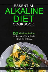 Essential Alkaline Diet Cookbook  150 Alkaline Recipes to     Book