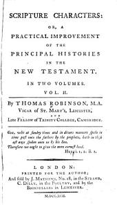 Scripture Characters: Or, A Practical Improvement of the Principal Histories in the New Testament, Volume 2